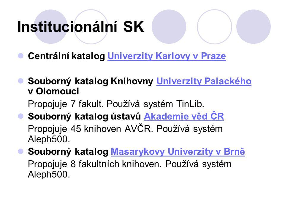 Institucionální SK Centrální katalog Univerzity Karlovy v PrazeUniverzity Karlovy v Praze Souborný katalog Knihovny Univerzity Palackého v OlomouciUni