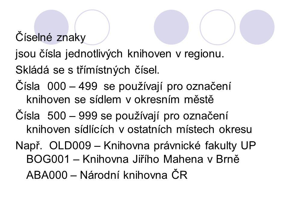 Číselné znaky jsou čísla jednotlivých knihoven v regionu. Skládá se s třímístných čísel. Čísla 000 – 499 se používají pro označení knihoven se sídlem