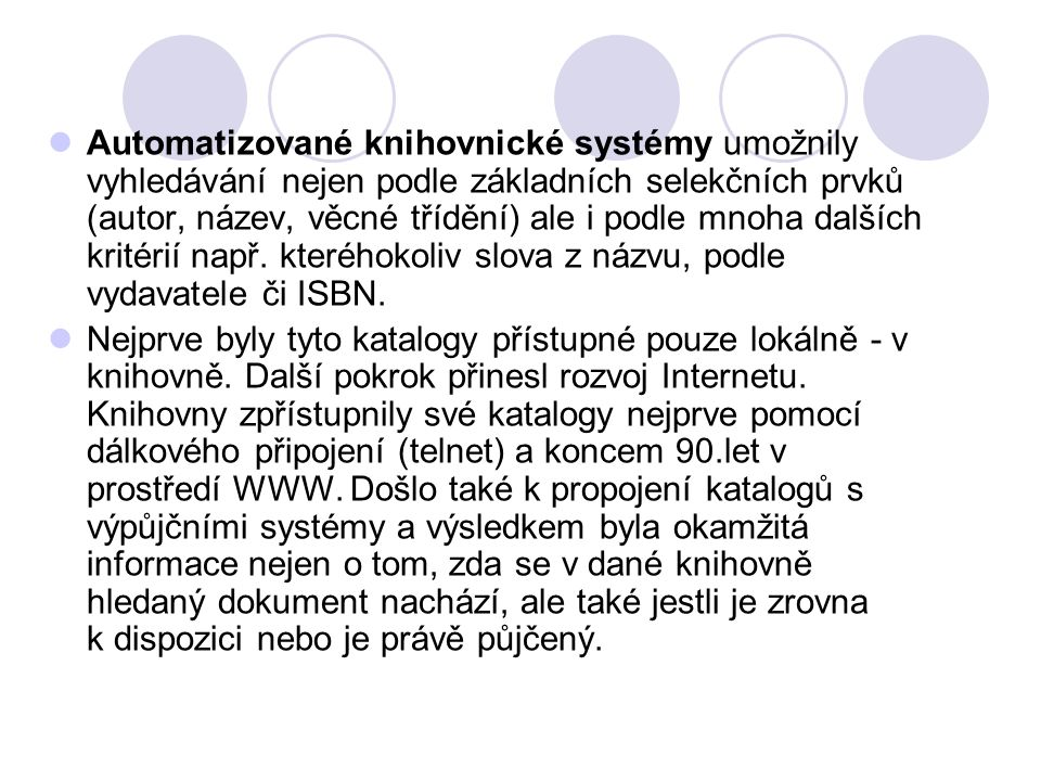 České automatizované knihovnické systémy: Lanius, Clavius KP-sys, KP-win, Rapid Library, DAWINCI SMARTLIB, Relief,…