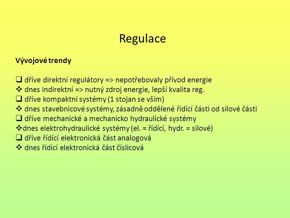 Regulace Vývojové trendy  dříve direktní regulátory => nepotřebovaly přívod energie  dnes indirektní => nutný zdroj energie, lepší kvalita reg.  dř