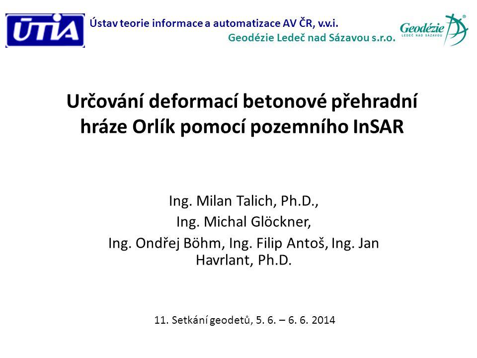 Určování deformací betonové přehradní hráze Orlík pomocí pozemního InSAR Ing.