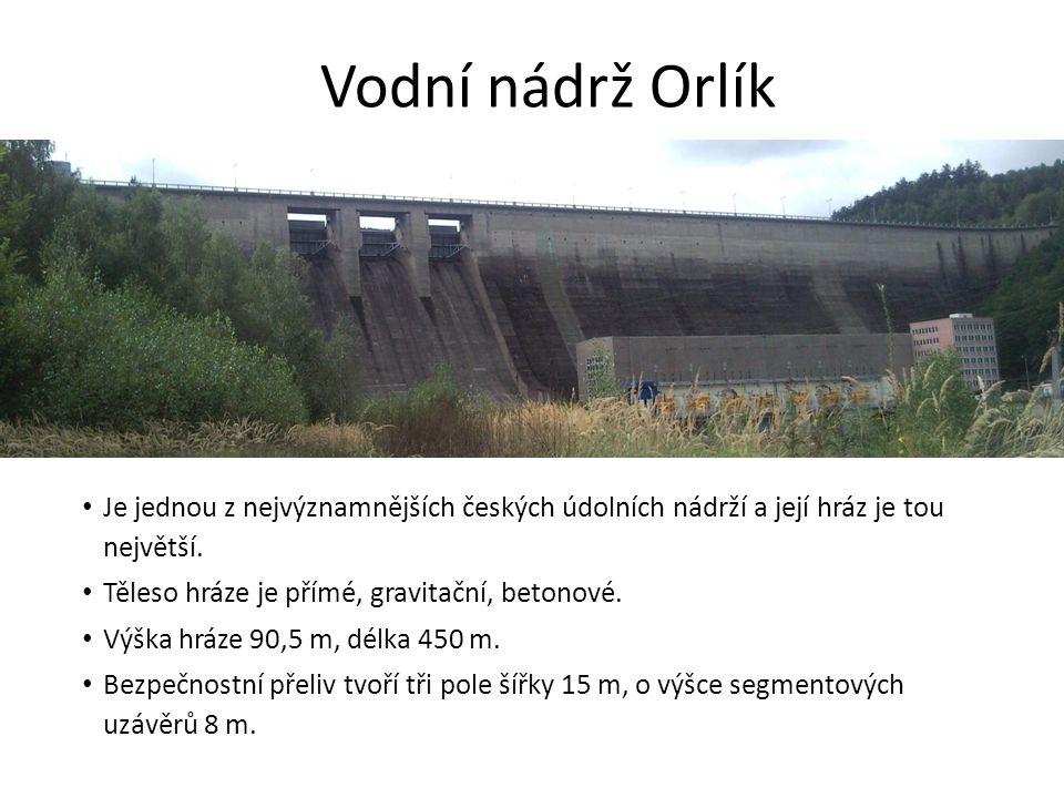 Vodní nádrž Orlík Je jednou z nejvýznamnějších českých údolních nádrží a její hráz je tou největší. Těleso hráze je přímé, gravitační, betonové. Výška