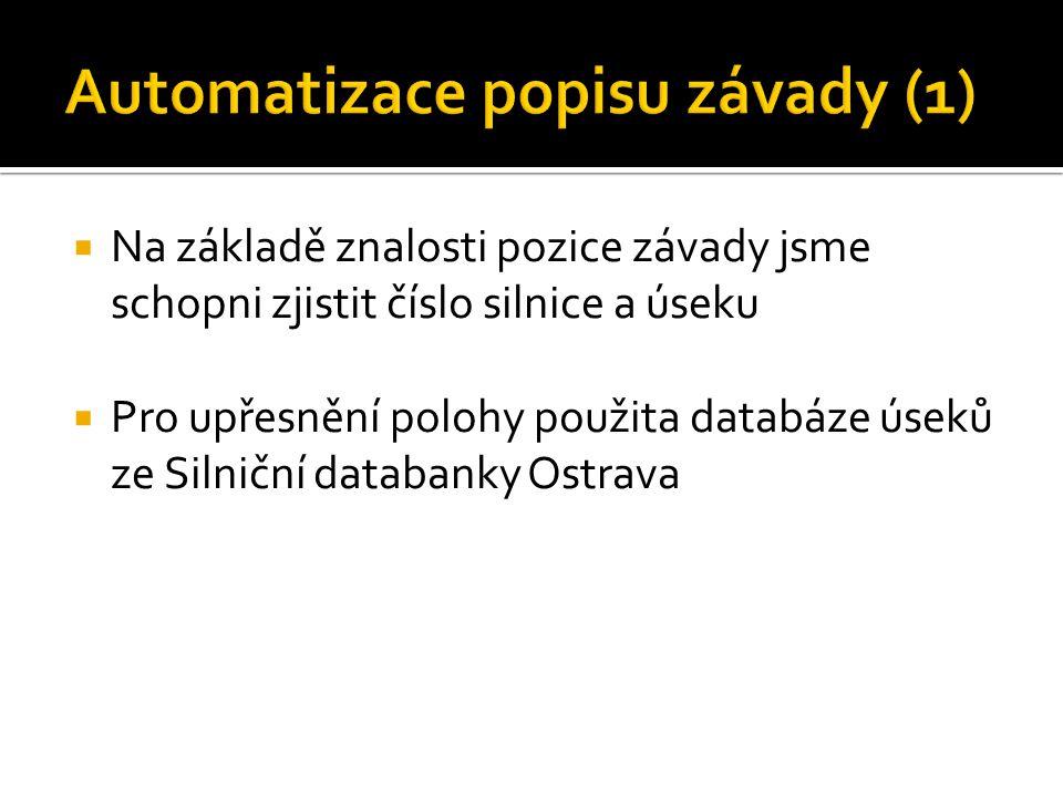  Na základě znalosti pozice závady jsme schopni zjistit číslo silnice a úseku  Pro upřesnění polohy použita databáze úseků ze Silniční databanky Ostrava