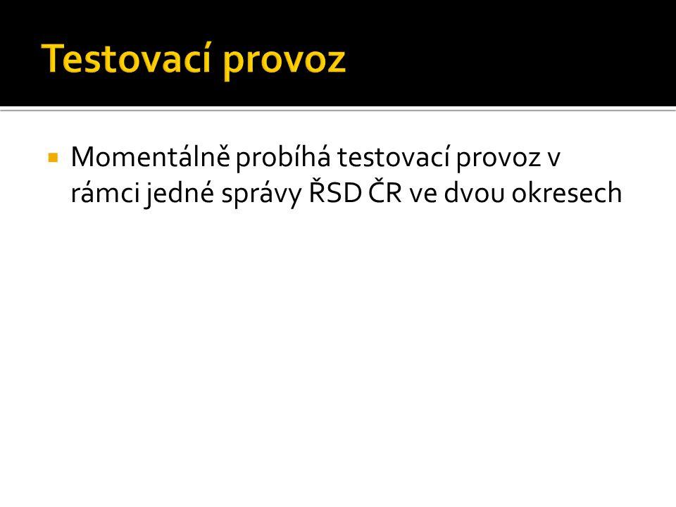  Momentálně probíhá testovací provoz v rámci jedné správy ŘSD ČR ve dvou okresech