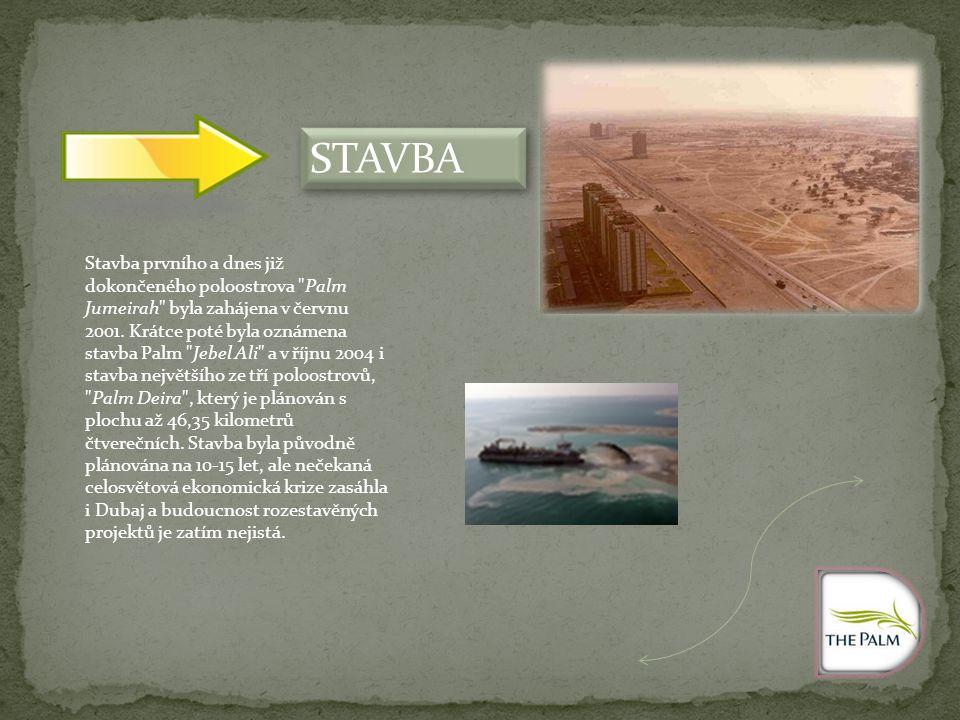 STAVBA Stavba prvního a dnes již dokončeného poloostrova