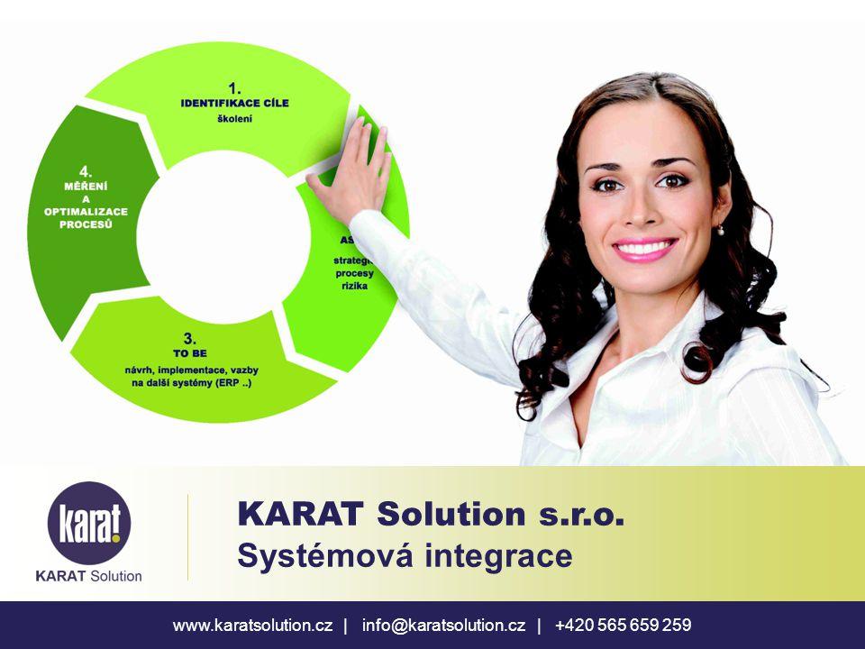 www.karatsolution.cz | info@karatsolution.cz | +420 565 659 259 KARAT Solution s.r.o. Systémová integrace
