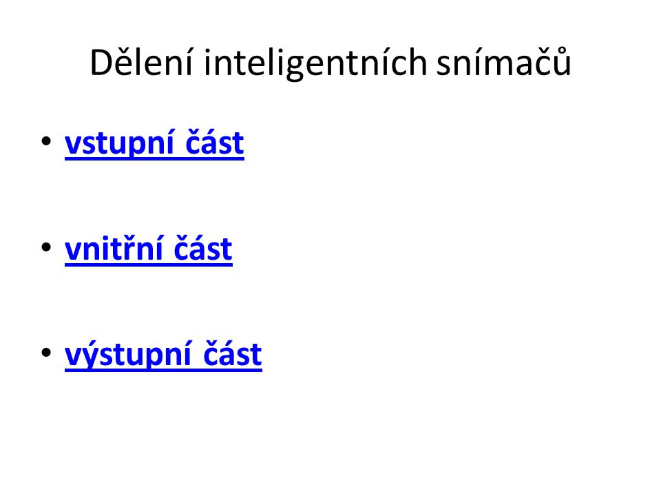 Dělení inteligentních snímačů vstupní část vnitřní část výstupní část