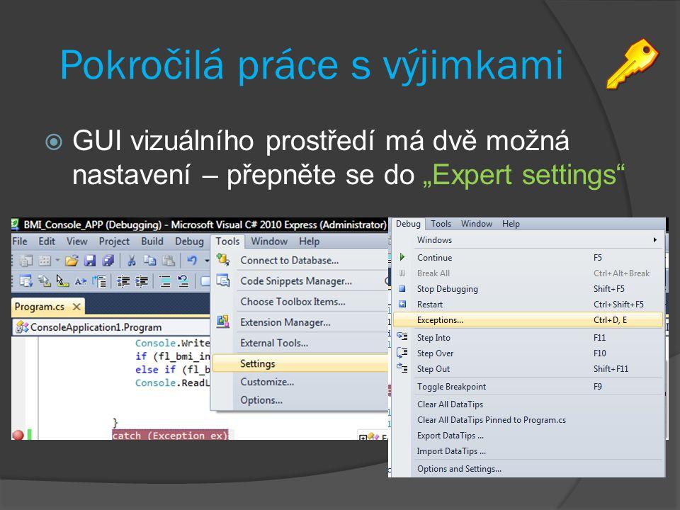 """Pokročilá práce s výjimkami  GUI vizuálního prostředí má dvě možná nastavení – přepněte se do """"Expert settings"""