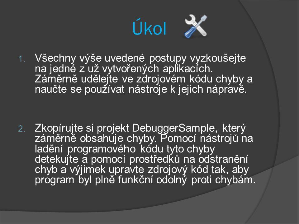 Úkol 1. Všechny výše uvedené postupy vyzkoušejte na jedné z už vytvořených aplikacích.