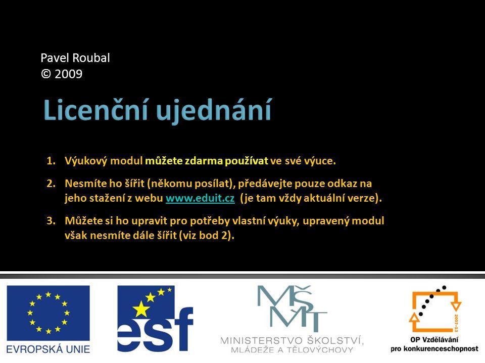 1.Výukový modul můžete zdarma používat ve své výuce. 2.Nesmíte ho šířit (někomu posílat), předávejte pouze odkaz na jeho stažení z webu www.eduit.cz (