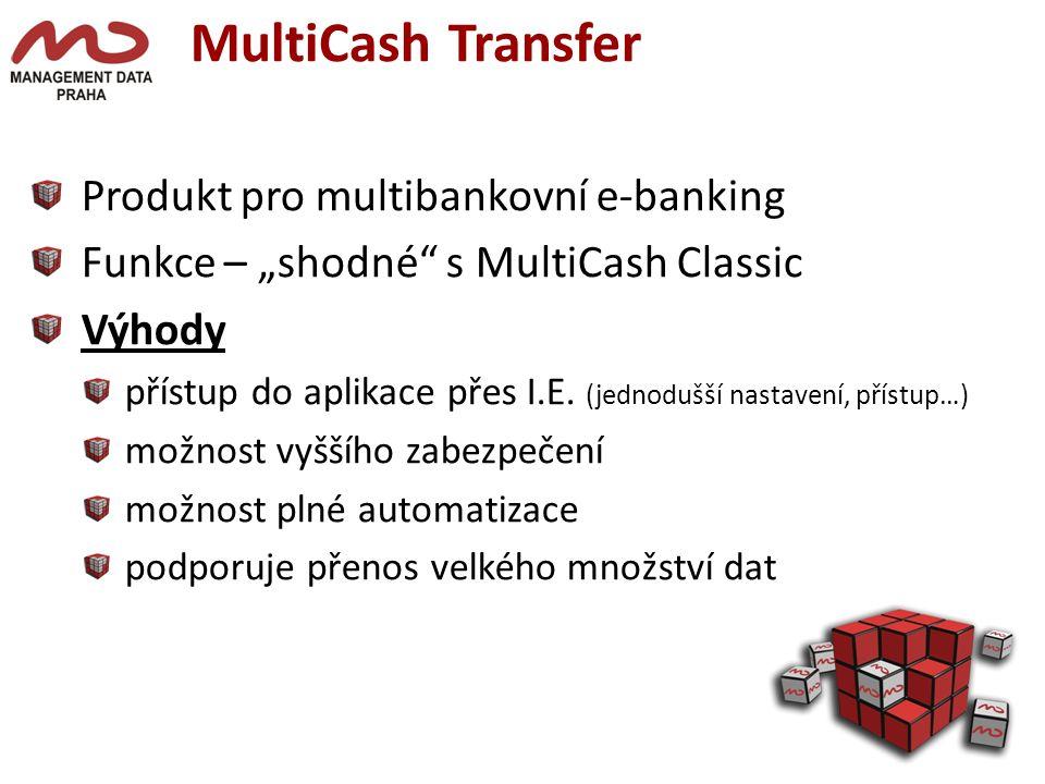 """Produkt pro multibankovní e-banking Funkce – """"shodné s MultiCash Classic Výhody přístup do aplikace přes I.E."""