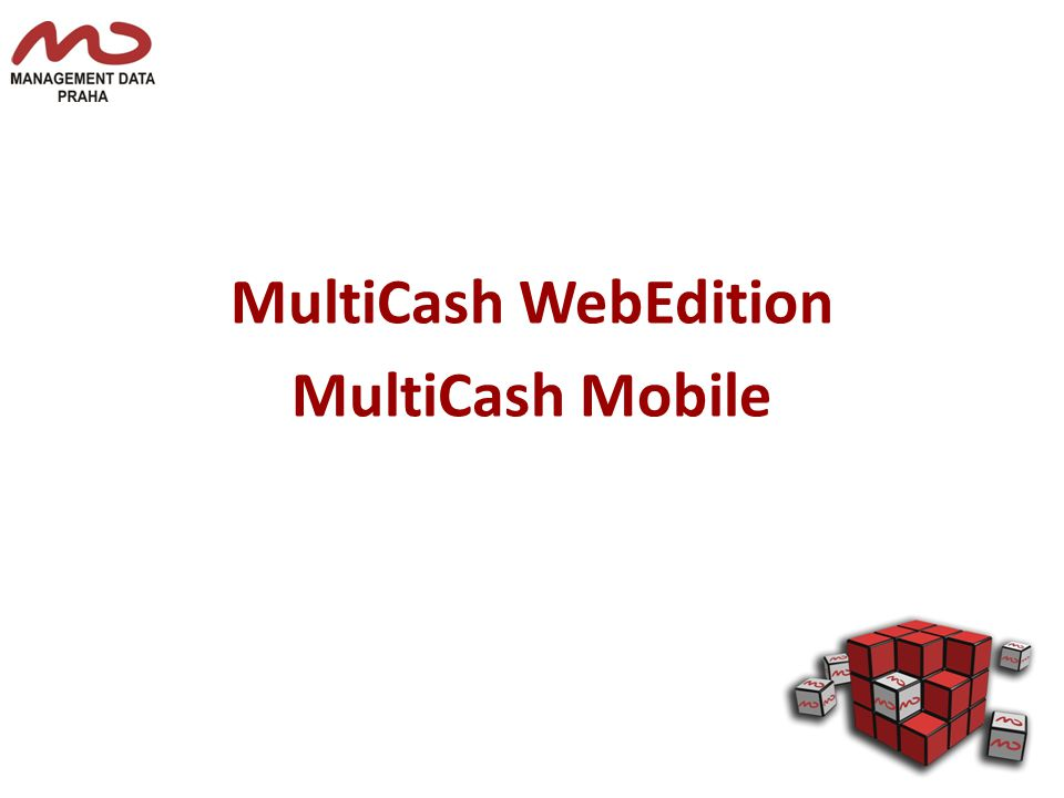 MultiCash WebEdition MultiCash Mobile