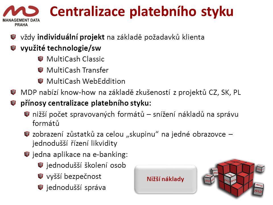"""Centralizace platebního styku vždy individuální projekt na základě požadavků klienta využité technologie/sw MultiCash Classic MultiCash Transfer MultiCash WebEddition MDP nabízí know-how na základě zkušeností z projektů CZ, SK, PL přínosy centralizace platebního styku: nižší počet spravovaných formátů – snížení nákladů na správu formátů zobrazení zůstatků za celou """"skupinu na jedné obrazovce – jednodušší řízení likvidity jedna aplikace na e-banking: jednodušší školení osob vyšší bezpečnost jednodušší správa Nižší náklady"""