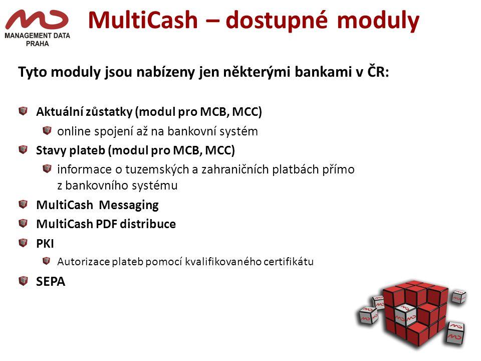 MultiCash – dostupné moduly Tyto moduly jsou nabízeny jen některými bankami v ČR: Aktuální zůstatky (modul pro MCB, MCC) online spojení až na bankovní systém Stavy plateb (modul pro MCB, MCC) informace o tuzemských a zahraničních platbách přímo z bankovního systému MultiCash Messaging MultiCash PDF distribuce PKI Autorizace plateb pomocí kvalifikovaného certifikátu SEPA