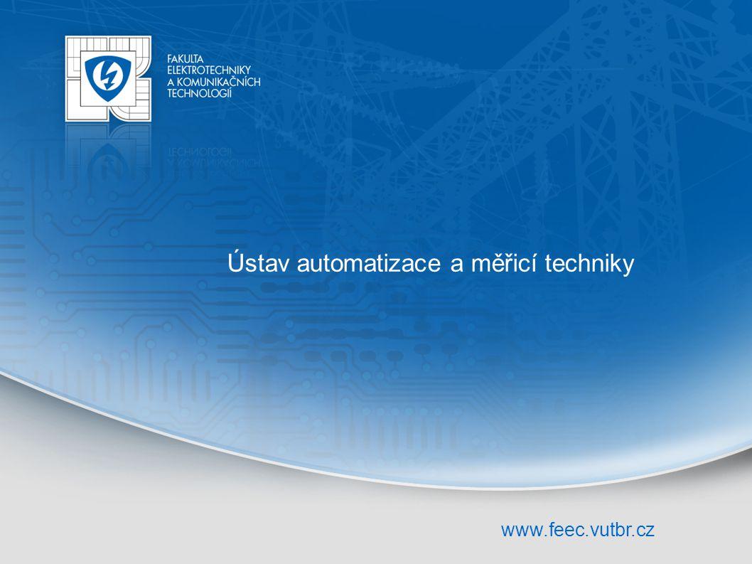 www.feec.vutbr.cz Ústav automatizace a měřicí techniky