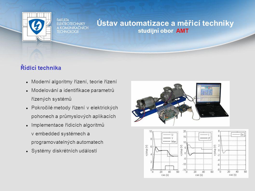 Ústav automatizace a měřicí techniky studijní obor AMT Řídicí technika Moderní algoritmy řízení, teorie řízení Modelování a identifikace parametrů říz