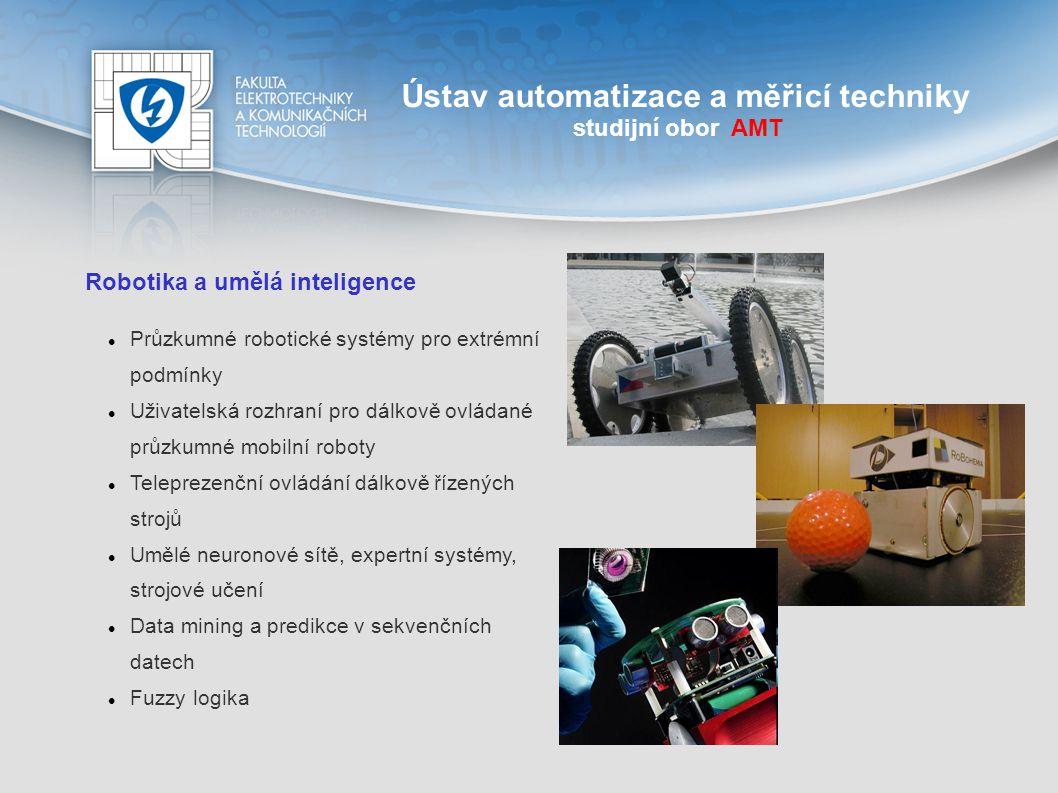 Ústav automatizace a měřicí techniky studijní obor AMT Robotika a umělá inteligence Studenti si vyzkouší: Strojově naučit umělou neuronovou síť či jinou paměťovou entitu Využití naučených znalostí pro zpracování vstupních dat Oživit robota Studenti získají: Představu o stavu moderní umělé inteligence a robotiky Praktický pohled na průmyslového robota