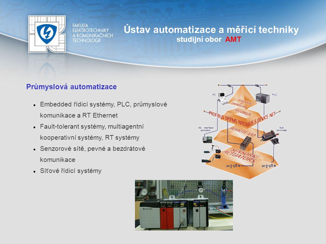Ústav automatizace a měřicí techniky studijní obor AMT Průmyslová automatizace Studenti si vyzkouší: Naprogramovat řešení praktických automatizovaných úloh pomocí programovatelných automatů různých firem Vytváření vizualizací pro operátorské stanice Studenti získají: Neocenitelné zkušenosti s PLC Návyky pro vytváření plnohodnotných vizualizací a aplikací