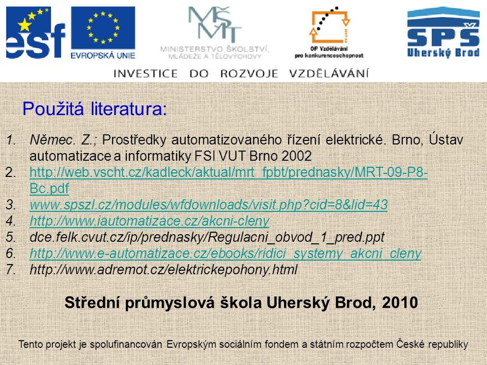Střední průmyslová škola Uherský Brod, 2010 Tento projekt je spolufinancován Evropským sociálním fondem a státním rozpočtem České republiky Použitá literatura: 1.Němec.