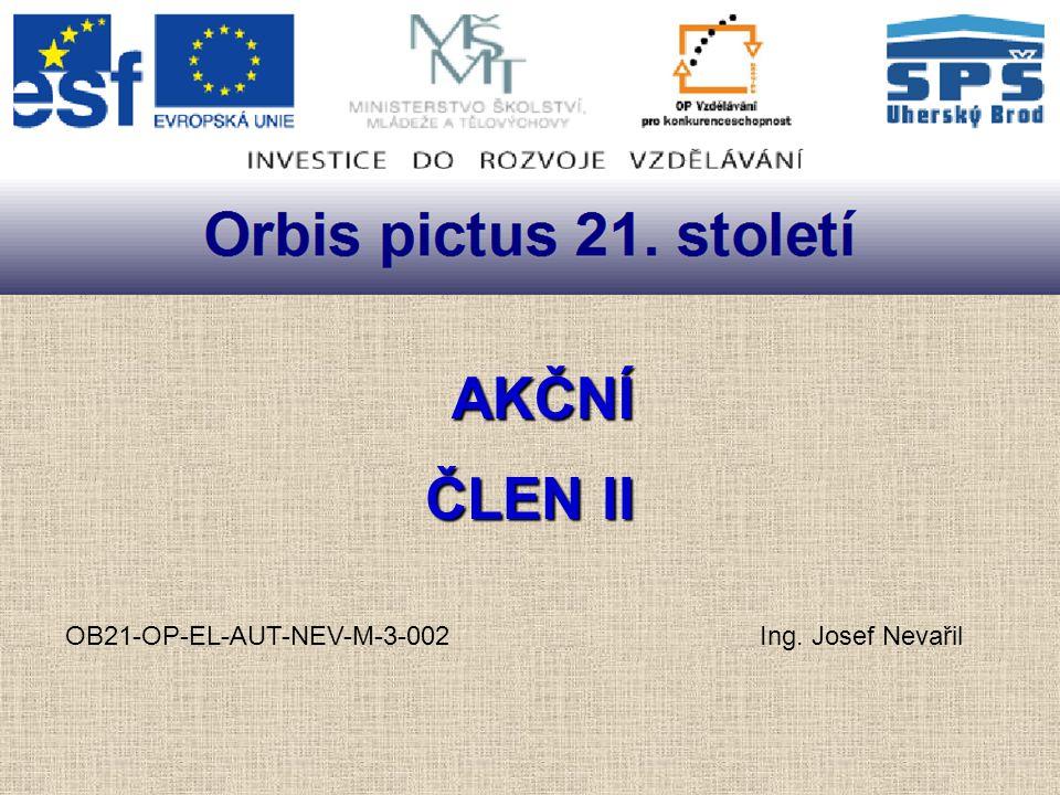 AKČNÍ ČLEN II OB21-OP-EL-AUT-NEV-M-3-002 Ing. Josef Nevařil