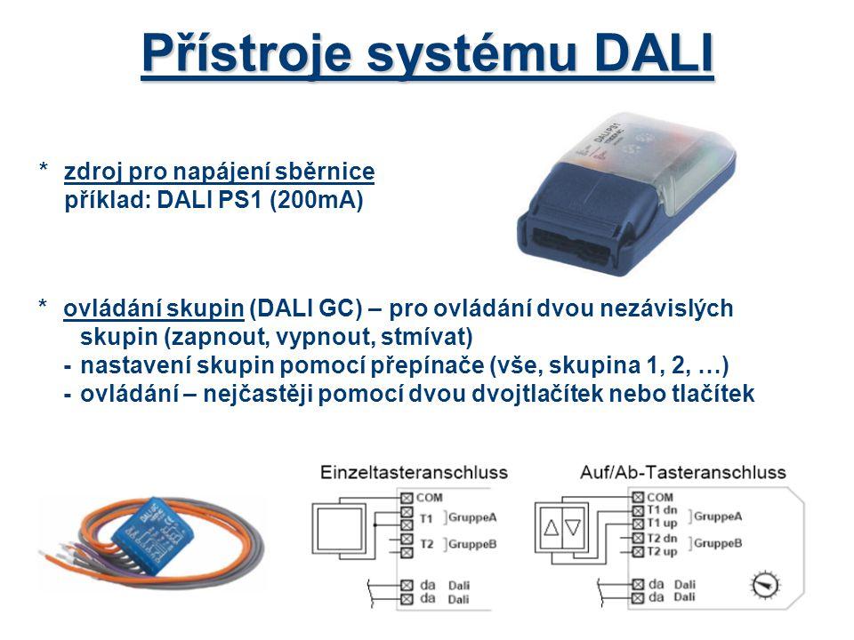 Přístroje systému DALI *zdroj pro napájení sběrnice příklad: DALI PS1 (200mA) *ovládání skupin (DALI GC) – pro ovládání dvou nezávislých skupin (zapno
