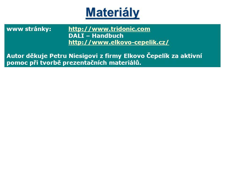 Materiály www stránky:http://www.tridonic.comhttp://www.tridonic.com DALI – Handbuch http://www.elkovo-cepelik.cz/ Autor děkuje Petru Niesigovi z firm