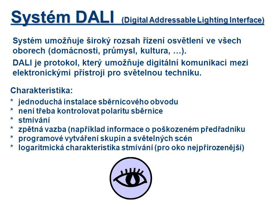 Přístroje systému DALI *senzor osvětlení (DALI MSensor) – pro automatickou regulaci osvětlení -udržuje konstantní úroveň osvětlení podle vnějších podmínek -PIR senzor - pohybového čidlo (zapnutí při vstupu do místnosti a naopak) -přijímač pro dálkové IR ovládání (přepínání skupin, scén, stmívání, různá intenzita osvětlení, aktivace a deaktivace senzoru automatického řízení osvětlení ) -umožňuje časové funkce (plynulá změna osvětlení, zpoždění, …) -nastavení programově přes PC