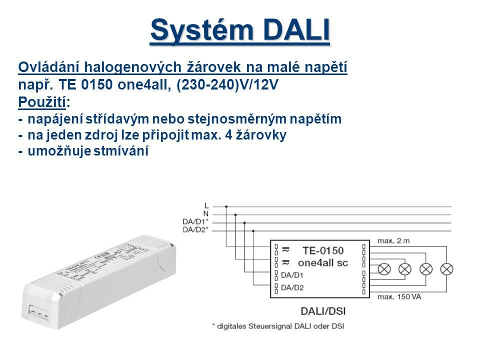 Systém DALI Ovládání halogenových žárovek na malé napětí např. TE 0150 one4all, (230-240)V/12V Použití: -napájení střídavým nebo stejnosměrným napětím