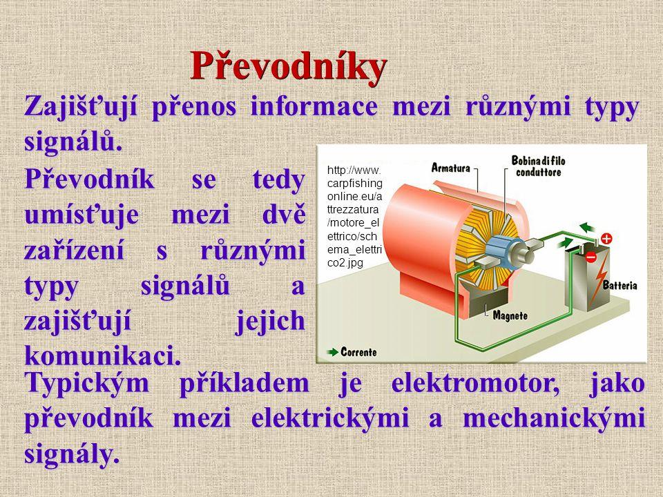 Převodníky Zajišťují přenos informace mezi různými typy signálů.