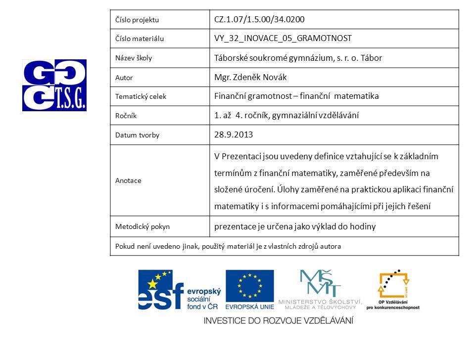 Číslo projektu CZ.1.07/1.5.00/34.0200 Číslo materiálu VY_32_INOVACE_05_GRAMOTNOST Název školy Táborské soukromé gymnázium, s.
