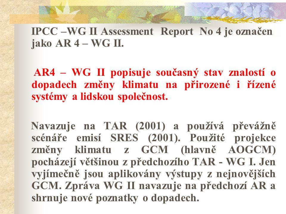 IPCC –WG II Assessment Report No 4 je označen jako AR 4 – WG II.