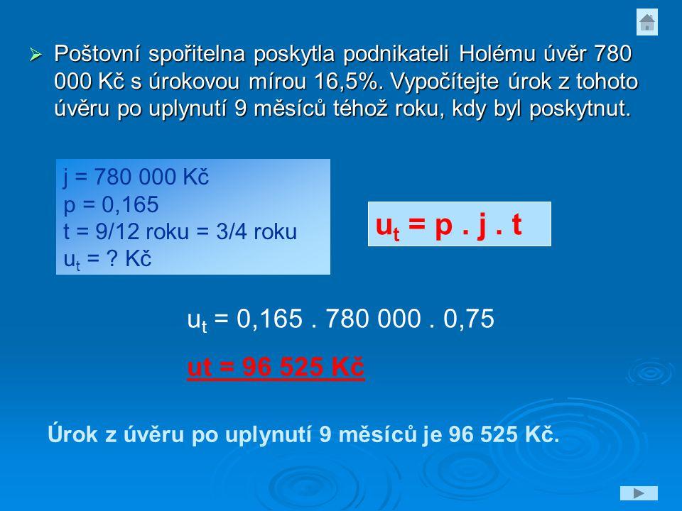j = 9 000 Kč p = 0,084 n = 10 let j c =.j c = j. (1 + 0,85.