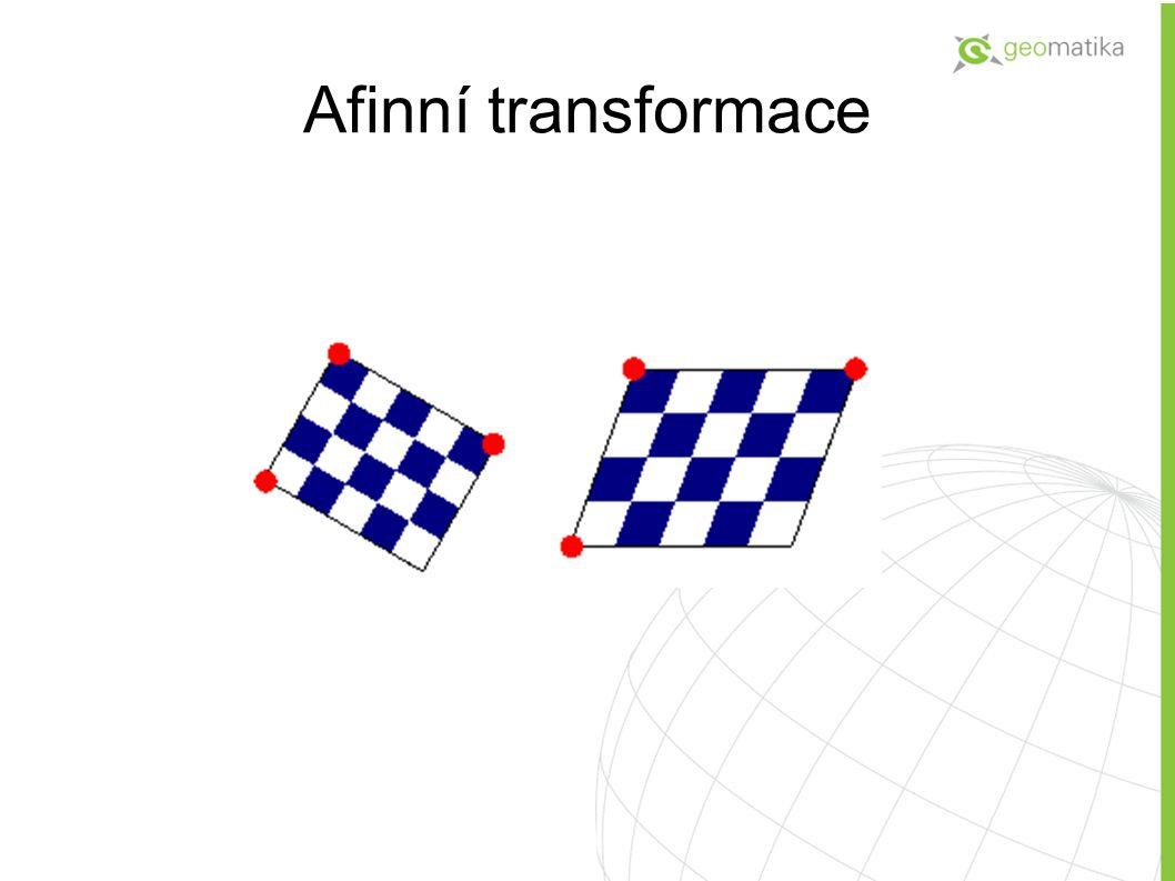 Afinní transformace - 5 stupňů volnosti Afinní transformace má, na rozdíl od transformace podobnostní, dvě různá měřítka pro směry os X a Y.