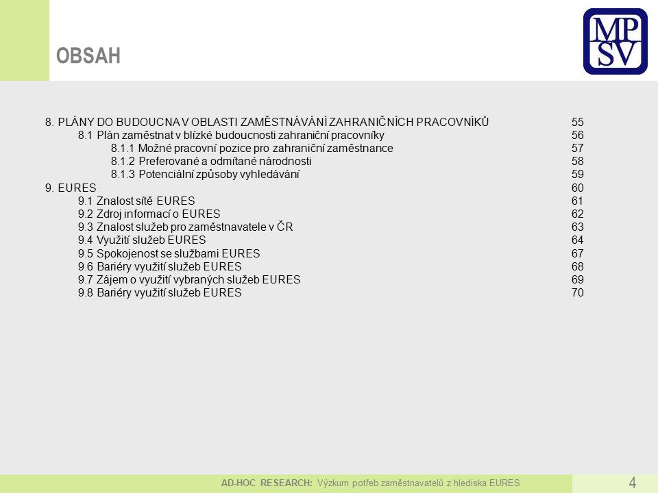 AD-HOC RESEARCH: Výzkum potřeb zaměstnavatelů z hlediska EURES 4 OBSAH 8.