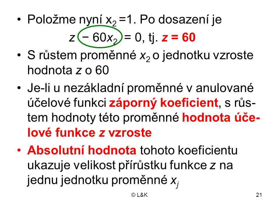 © L&K21 Položme nyní x 2 =1.Po dosazení je z − 60x 2 = 0, tj.