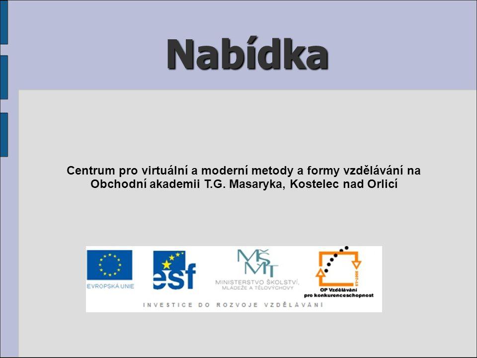 Nabídka Centrum pro virtuální a moderní metody a formy vzdělávání na Obchodní akademii T.G.
