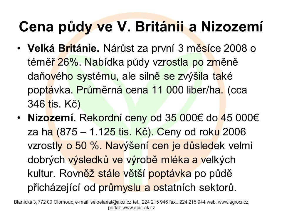 Blanická 3, 772 00 Olomouc, e-mail: sekretariat@akcr.cz tel.: 224 215 946 fax.: 224 215 944 web: www.agrocr.cz, portál: www.apic-ak.cz Cena půdy ve V.