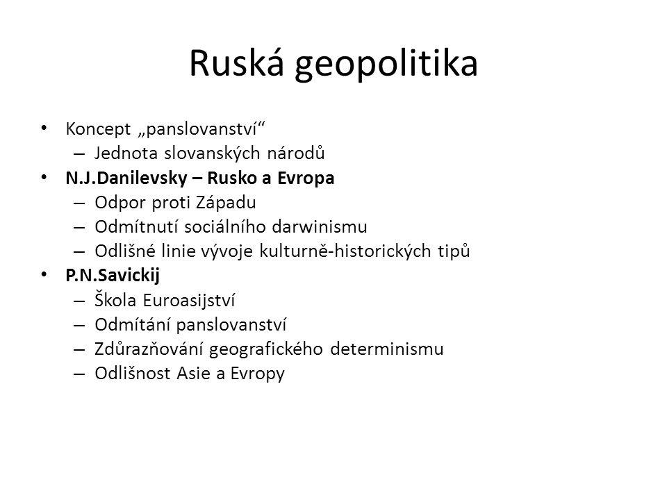 """Ruská geopolitika Koncept """"panslovanství"""" – Jednota slovanských národů N.J.Danilevsky – Rusko a Evropa – Odpor proti Západu – Odmítnutí sociálního dar"""
