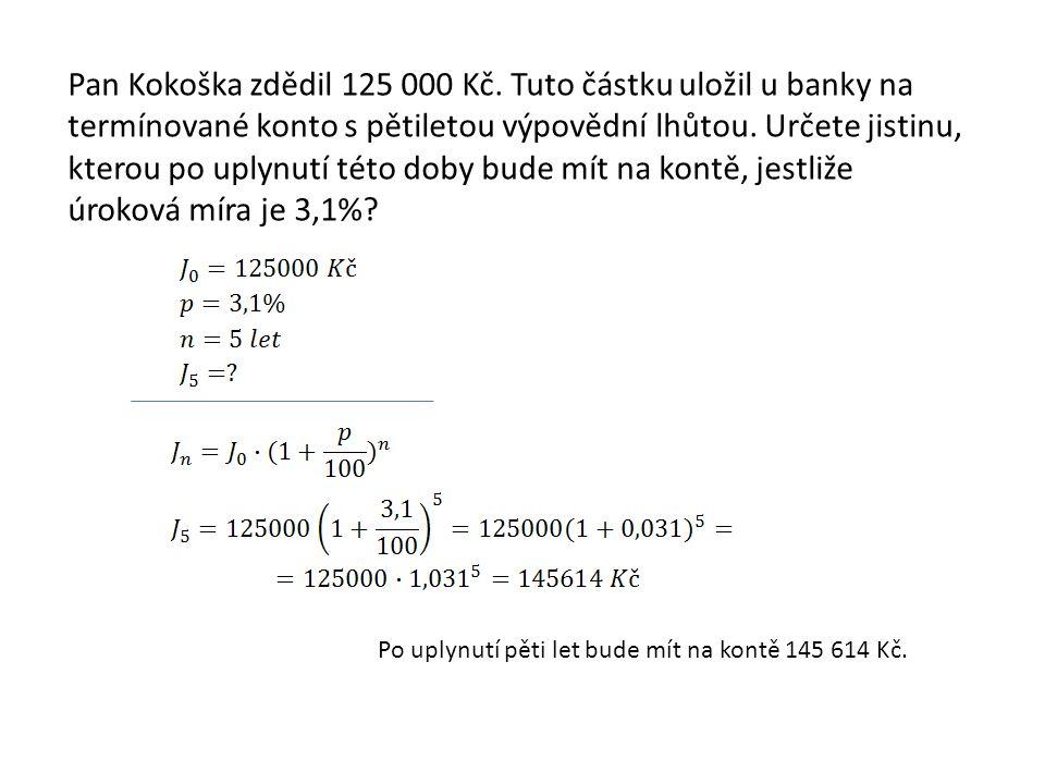 Pan Kokoška zdědil 125 000 Kč.