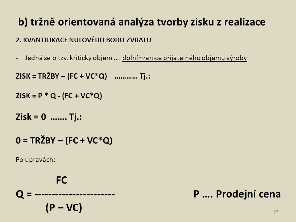 b) tržně orientovaná analýza tvorby zisku z realizace 25 2.