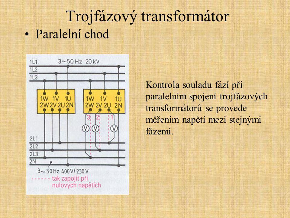 Trojfázový transformátor Paralelní chod Kontrola souladu fází při paralelním spojení trojfázových transformátorů se provede měřením napětí mezi stejnými fázemi.
