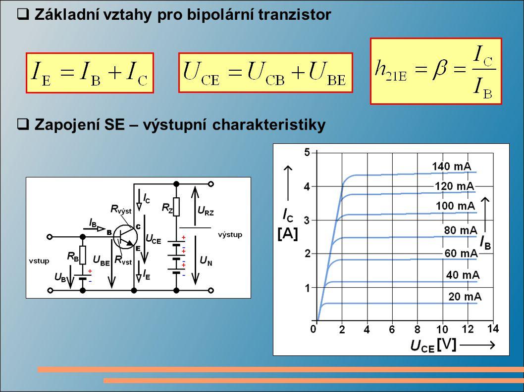  Základní vztahy pro bipolární tranzistor  Zapojení SE – výstupní charakteristiky