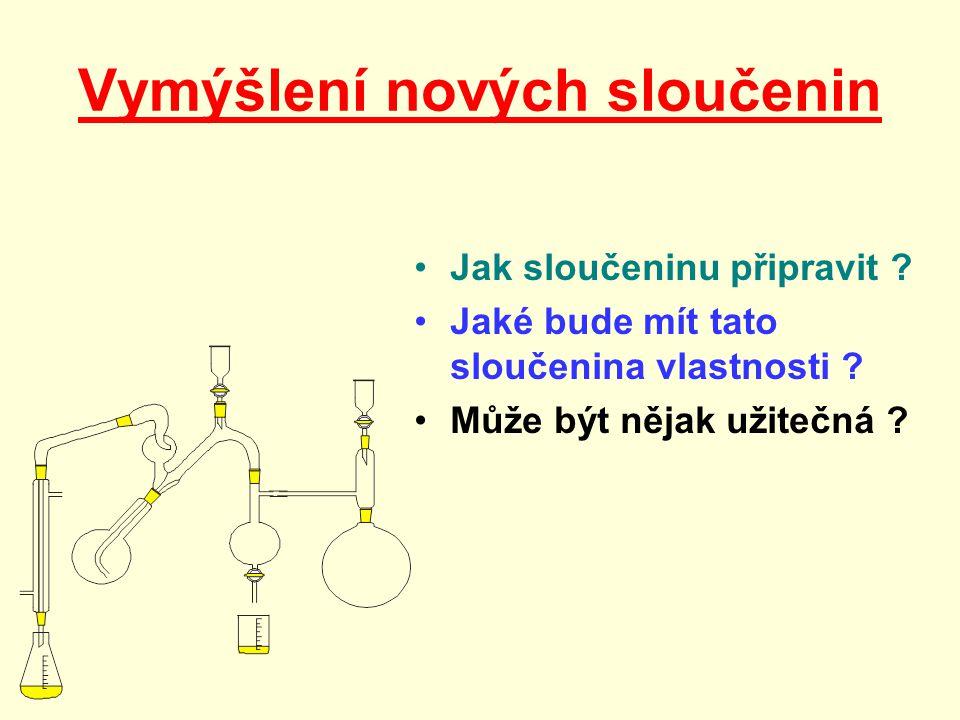 Vymýšlení nových sloučenin Jak sloučeninu připravit .