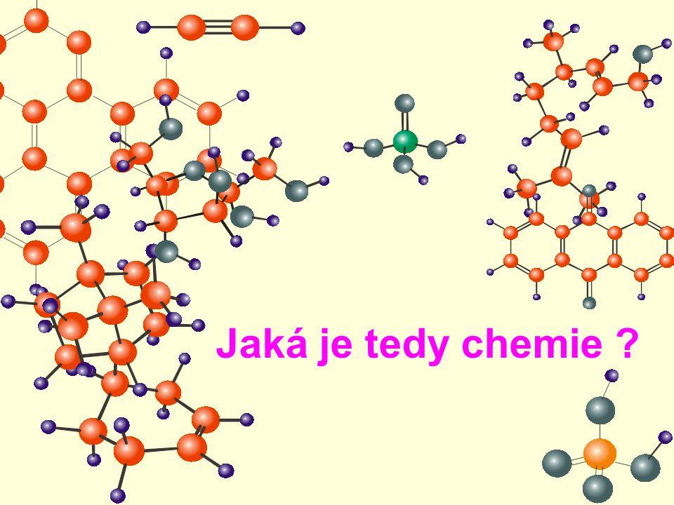 Jaká je tedy chemie ?