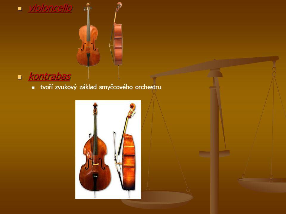 violoncello violoncello kontrabas kontrabas tvoří zvukový základ smyčcového orchestru