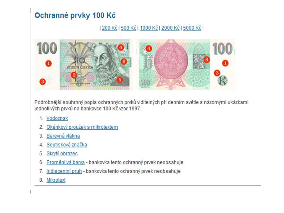 Odkaz na stránku o ochranných prvcích českých bankovek: http://www.cnb.cz/cs/platidla/ochranne_prvk y/ochranne_prvky_100.html#01 http://www.cnb.cz/cs/platidla/ochranne_prvk y/ochranne_prvky_100.html#01