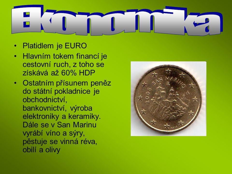 Platidlem je EURO Hlavním tokem financí je cestovní ruch, z toho se získává až 60% HDP Ostatním přísunem peněz do státní pokladnice je obchodnictví, b