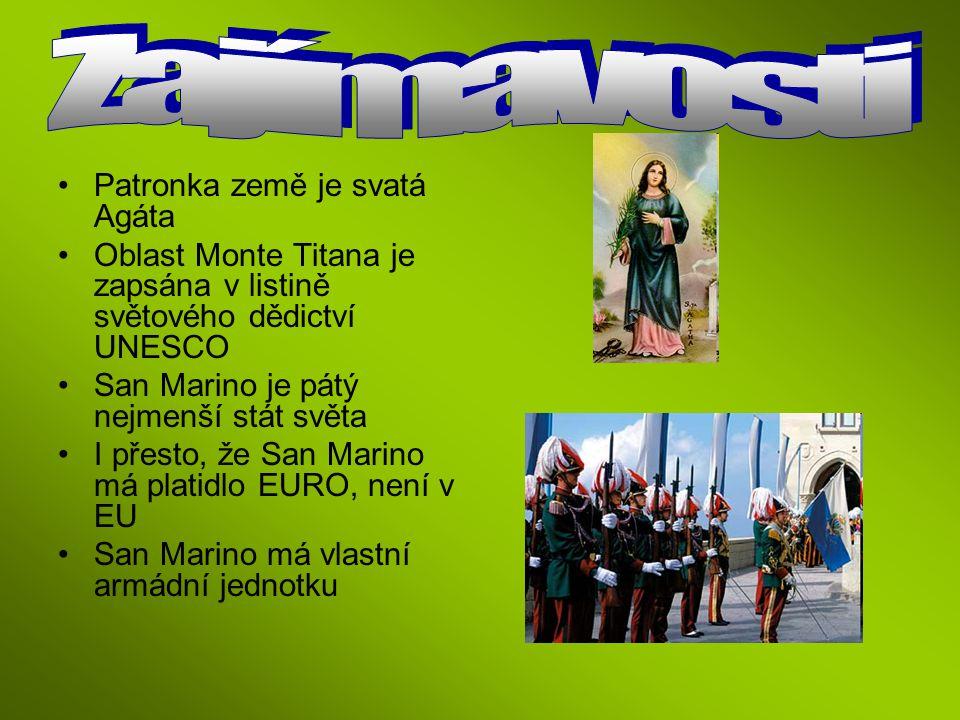 Patronka země je svatá Agáta Oblast Monte Titana je zapsána v listině světového dědictví UNESCO San Marino je pátý nejmenší stát světa I přesto, že Sa