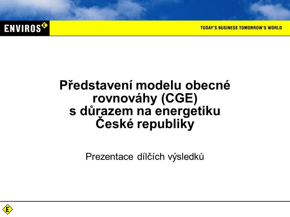 Prezentace dílčích výsledků Představení modelu obecné rovnováhy (CGE) s důrazem na energetiku České republiky