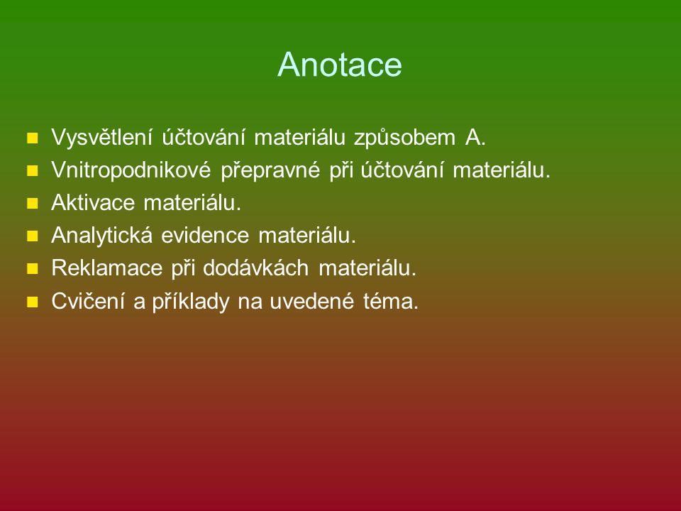 Anotace Vysvětlení účtování materiálu způsobem A. Vnitropodnikové přepravné při účtování materiálu.